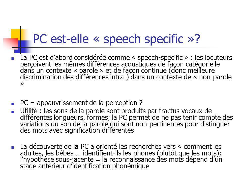 PC est-elle « speech specific »