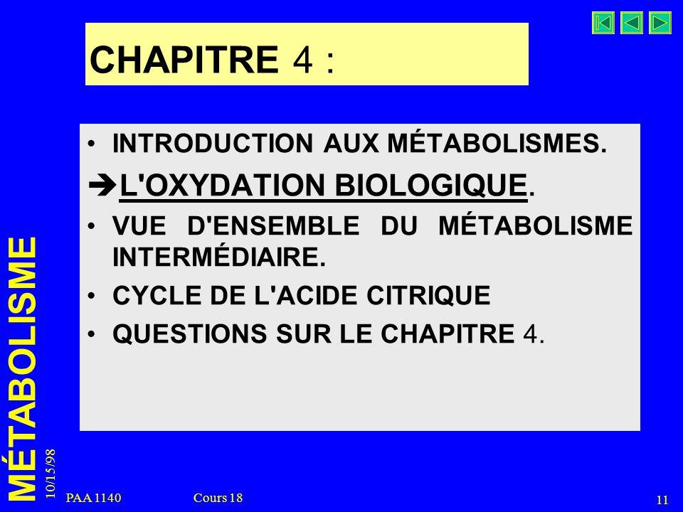 CHAPITRE 4 : L OXYDATION BIOLOGIQUE. INTRODUCTION AUX MÉTABOLISMES.