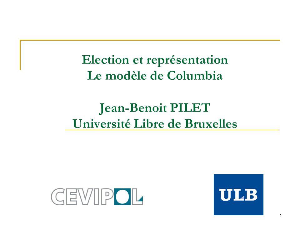 Election et représentation Le modèle de Columbia Jean-Benoit PILET Université Libre de Bruxelles