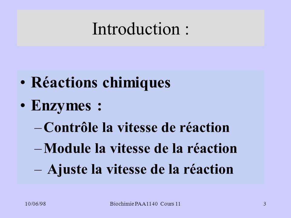 Introduction : Réactions chimiques Enzymes :