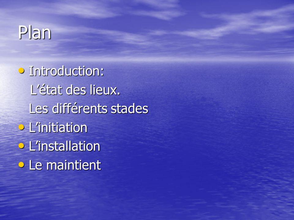 Plan Introduction: L'état des lieux. Les différents stades