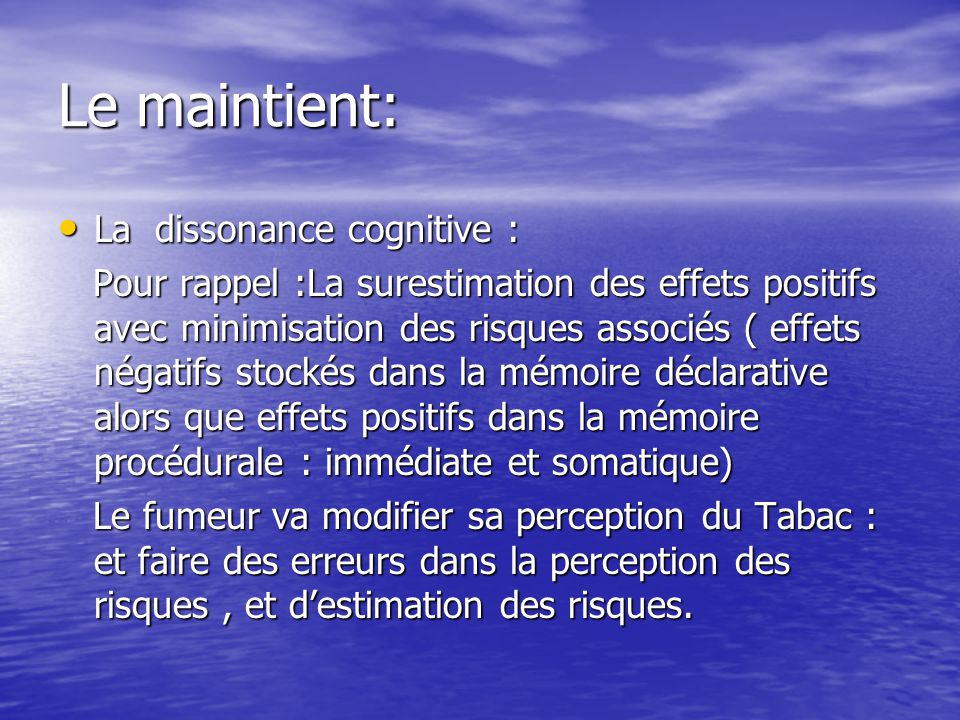 Le maintient: La dissonance cognitive :