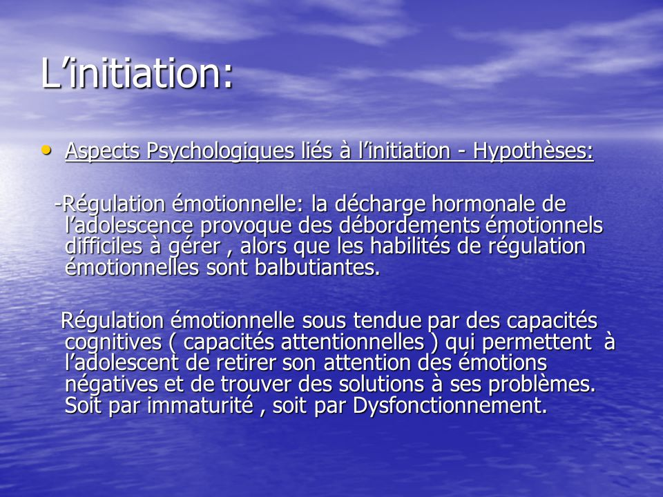 L'initiation: Aspects Psychologiques liés à l'initiation - Hypothèses: