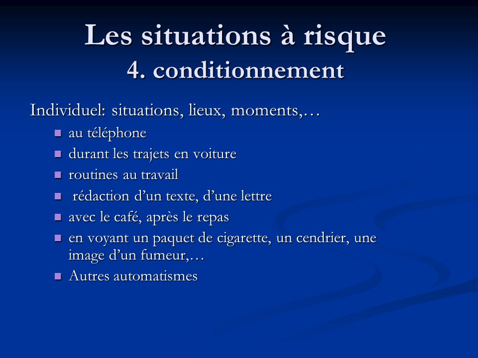 Les situations à risque 4. conditionnement