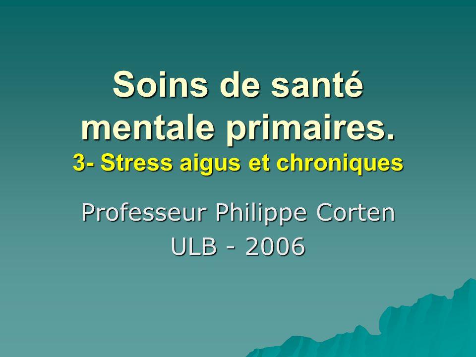 Soins de santé mentale primaires. 3- Stress aigus et chroniques