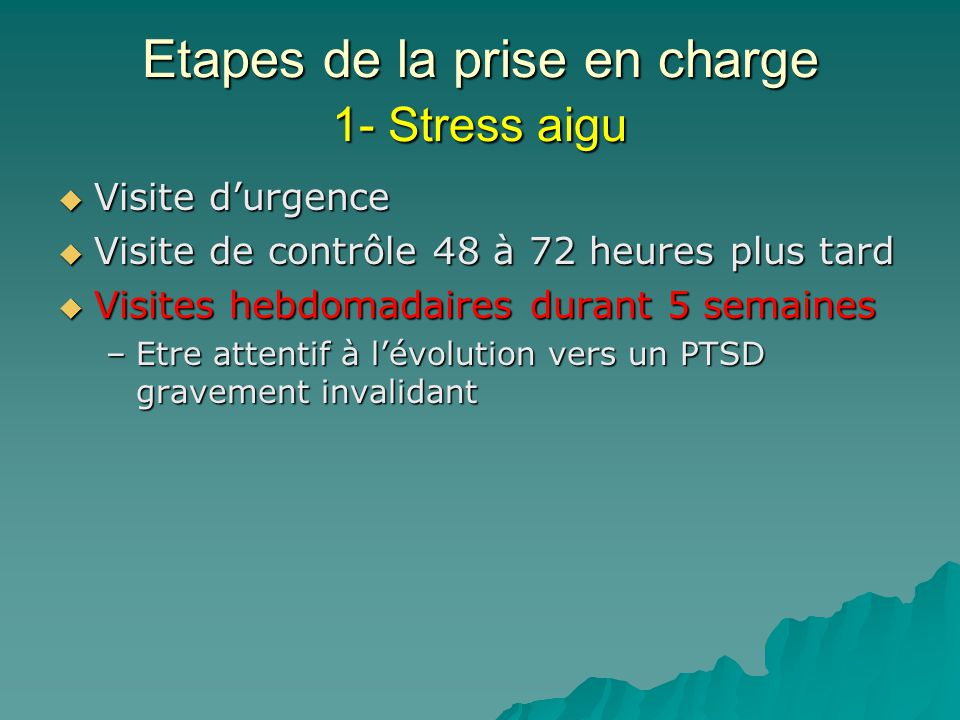 Etapes de la prise en charge 1- Stress aigu