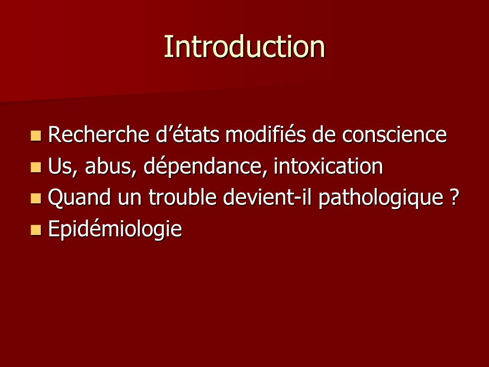 Introduction Recherche d'états modifiés de conscience