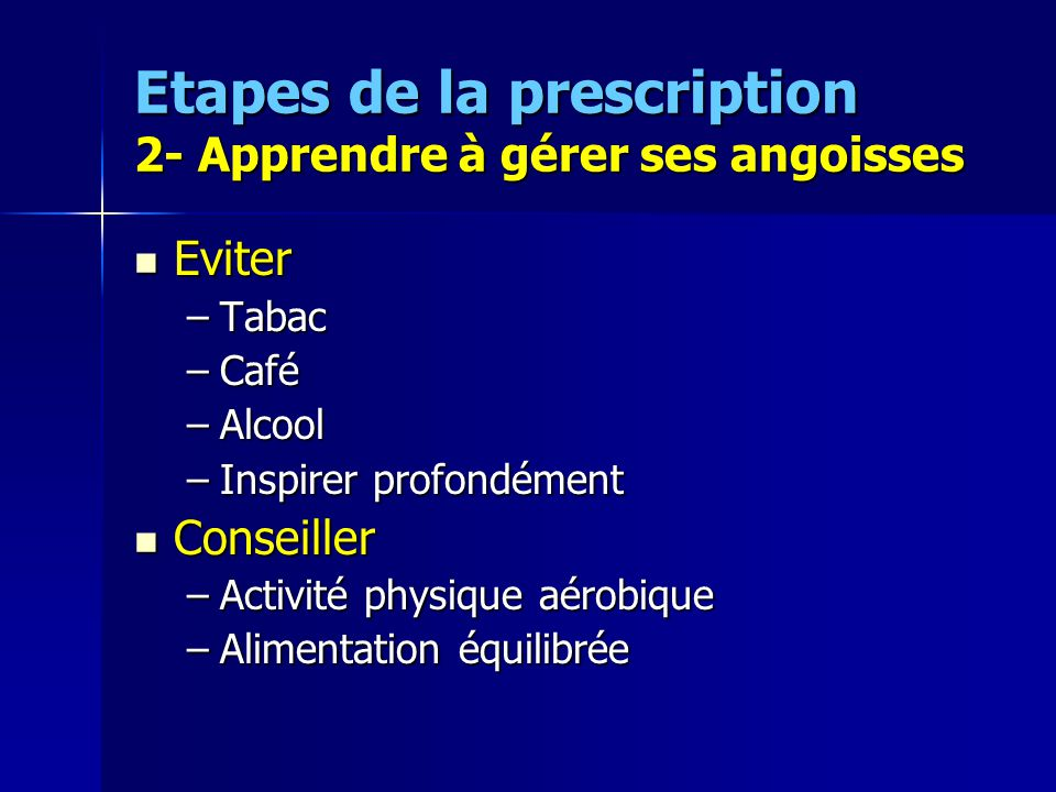 Etapes de la prescription 2- Apprendre à gérer ses angoisses