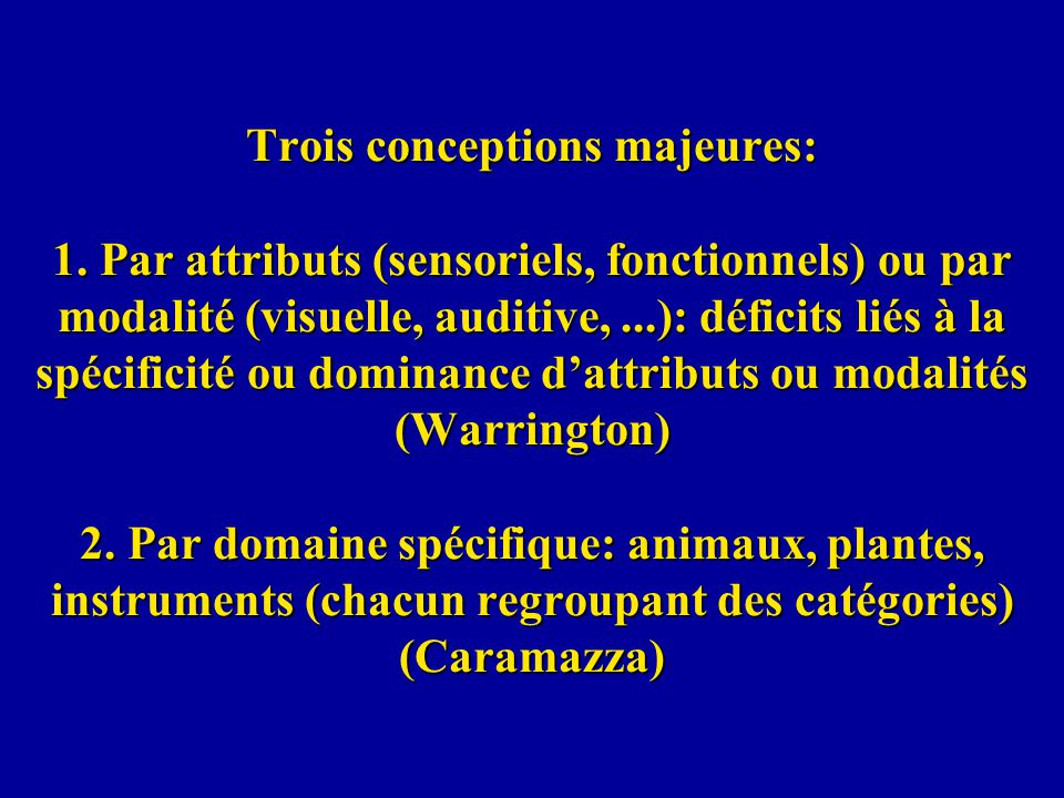 Trois conceptions majeures: 1