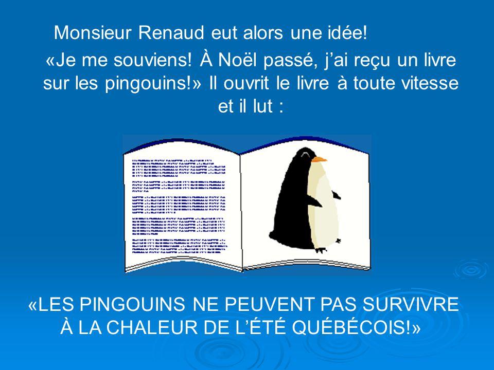 Monsieur Renaud eut alors une idée!