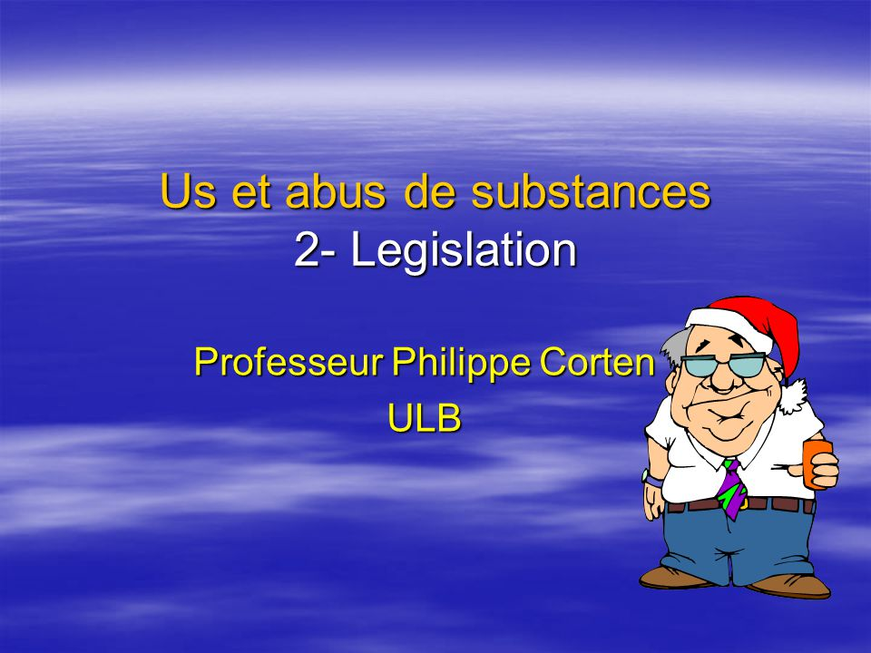 Us et abus de substances 2- Legislation