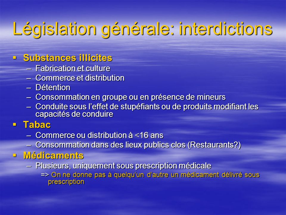 Législation générale: interdictions
