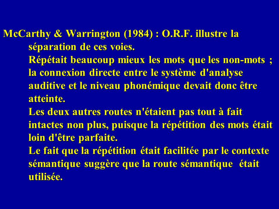McCarthy & Warrington (1984) : O. R. F