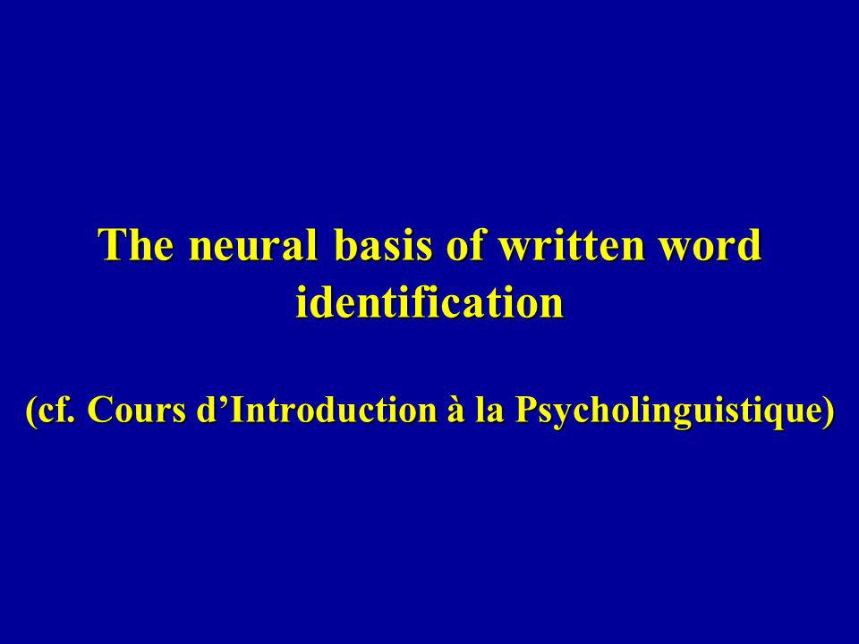The neural basis of written word identification (cf