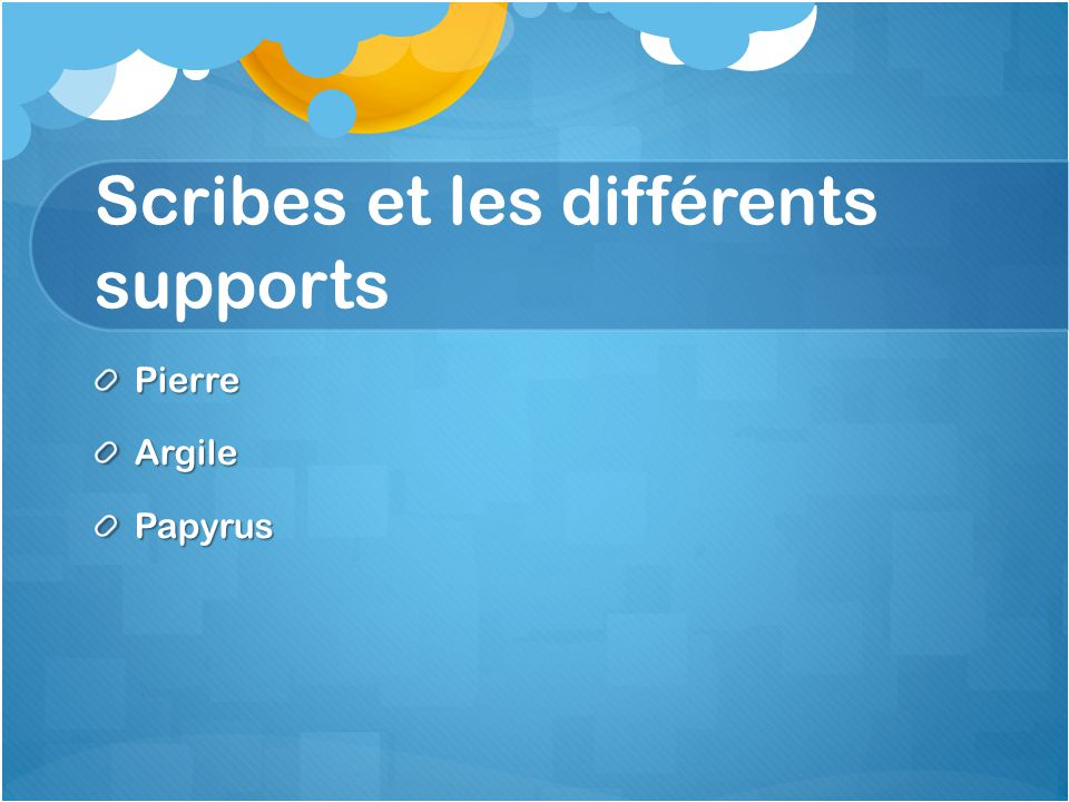 Scribes et les différents supports