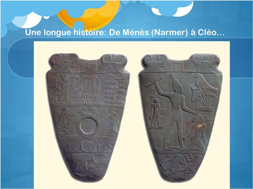 Une longue histoire: De Ménès (Narmer) à Cléo…