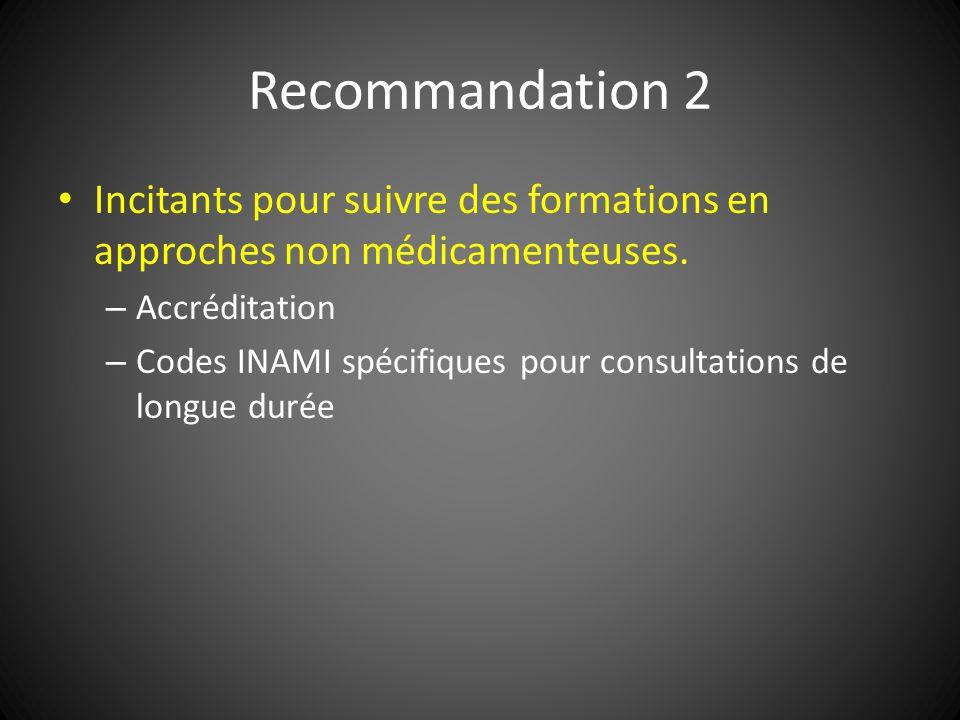 Recommandation 2 Incitants pour suivre des formations en approches non médicamenteuses. Accréditation.