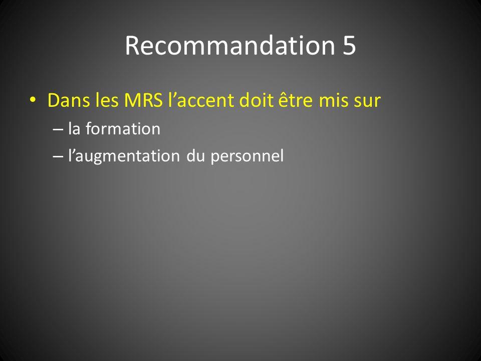 Recommandation 5 Dans les MRS l'accent doit être mis sur la formation