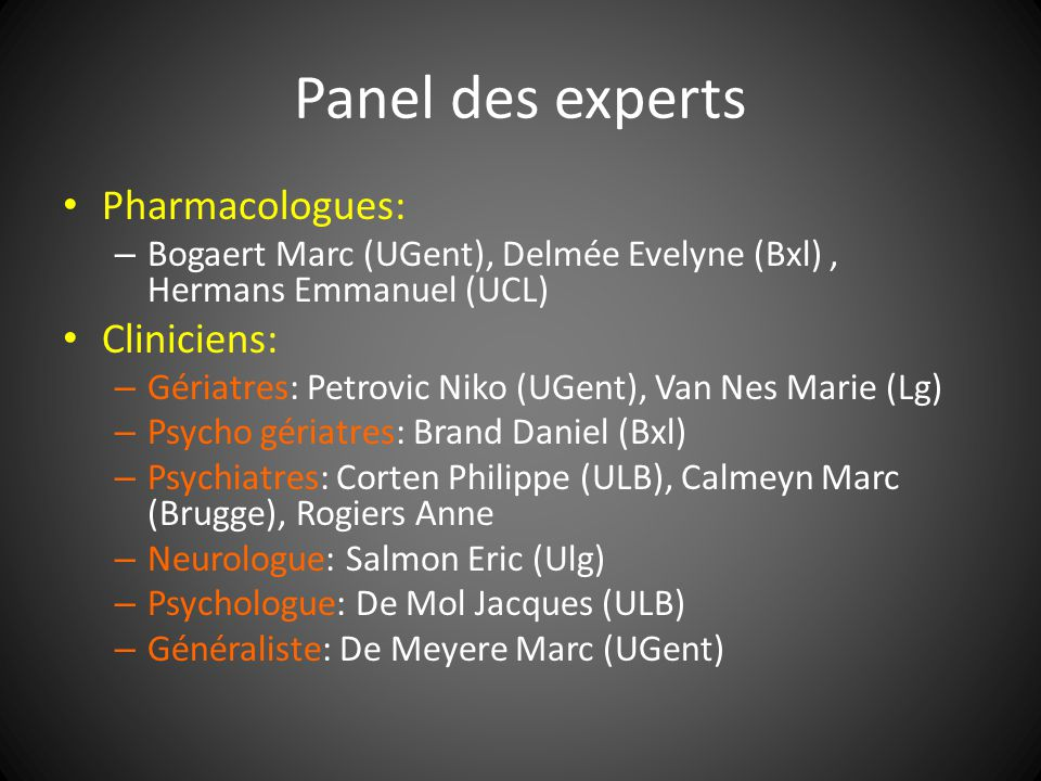 Panel des experts Pharmacologues: Cliniciens: