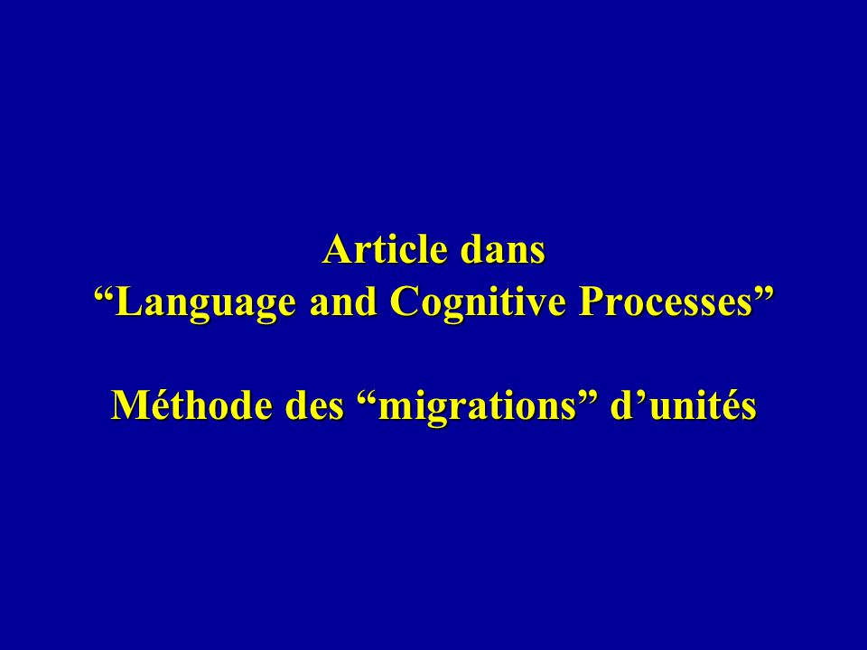Article dans Language and Cognitive Processes Méthode des migrations d'unités