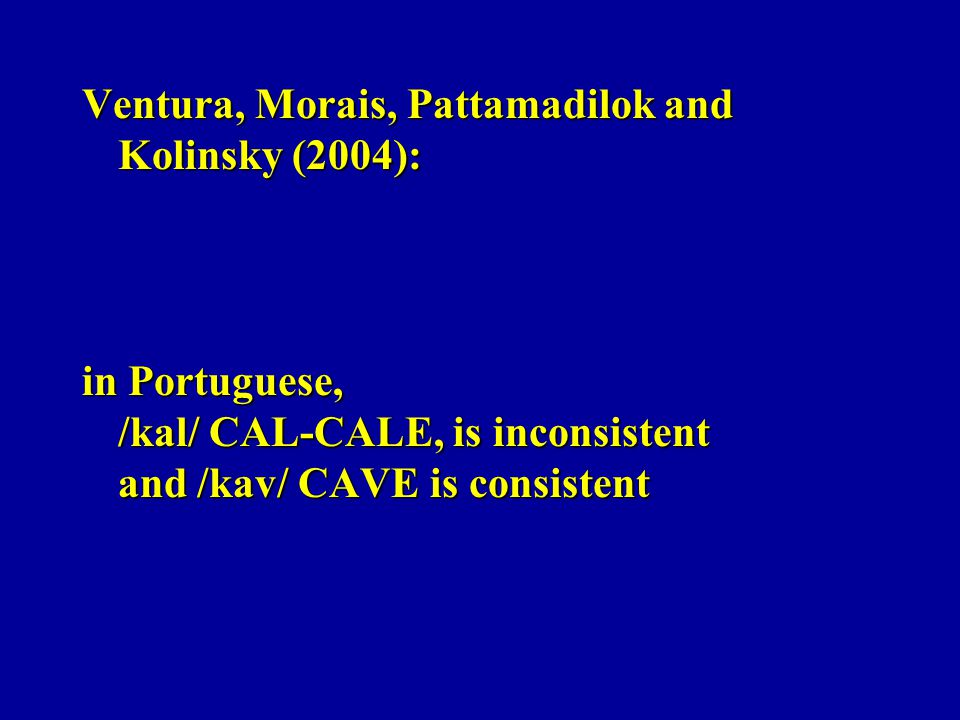 Ventura, Morais, Pattamadilok and Kolinsky (2004):