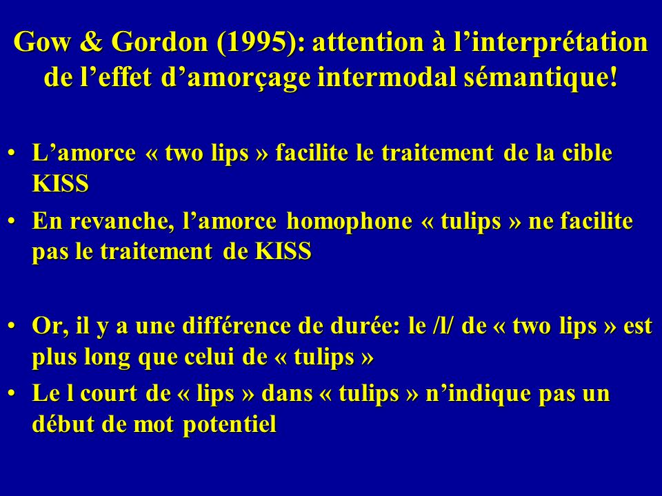 Gow & Gordon (1995): attention à l'interprétation de l'effet d'amorçage intermodal sémantique!