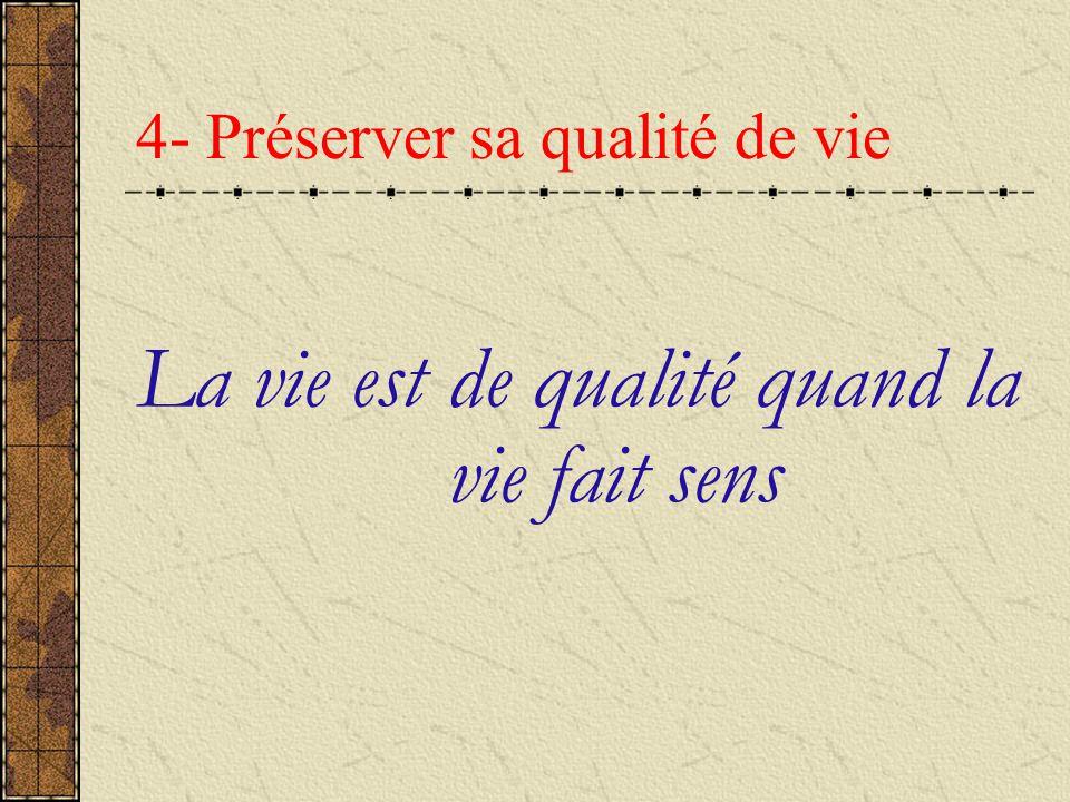 4- Préserver sa qualité de vie