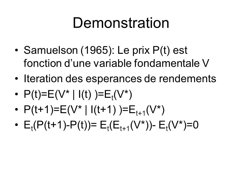 Demonstration Samuelson (1965): Le prix P(t) est fonction d'une variable fondamentale V. Iteration des esperances de rendements.