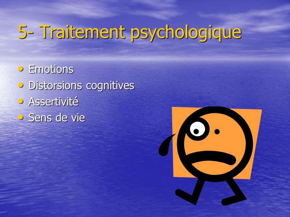 5- Traitement psychologique