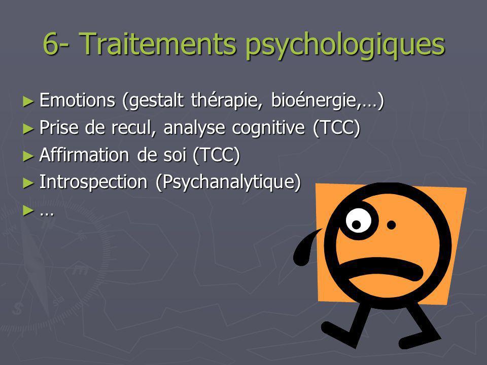 6- Traitements psychologiques