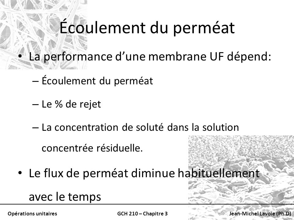 Écoulement du perméat La performance d'une membrane UF dépend:
