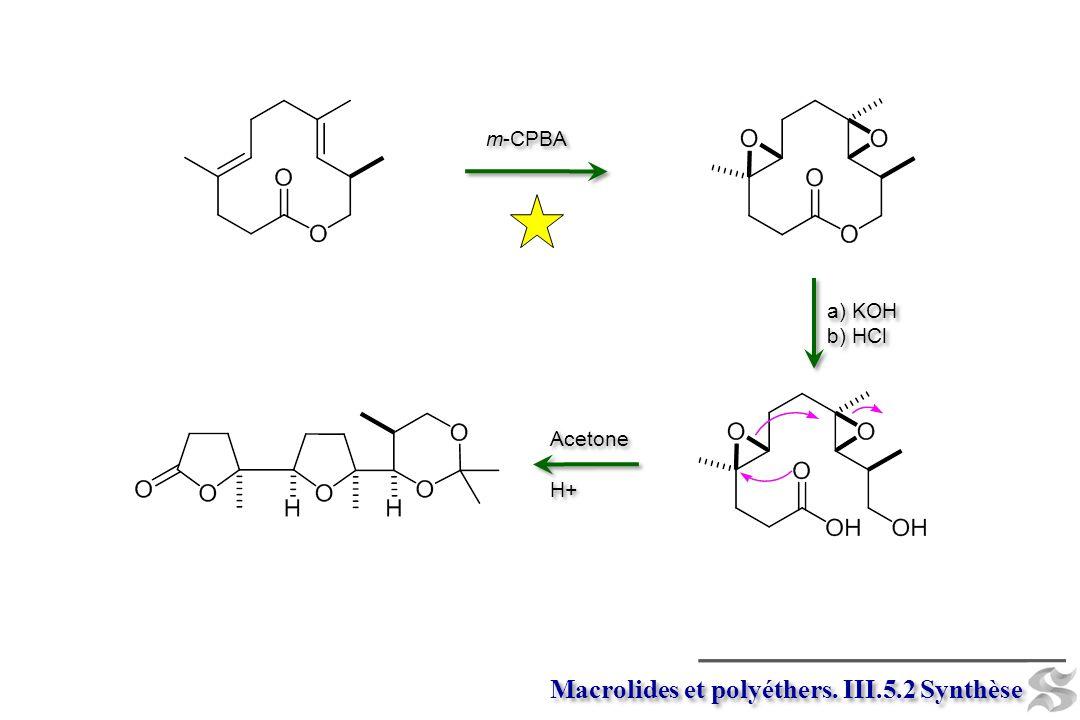 Macrolides et polyéthers. III.5.2 Synthèse