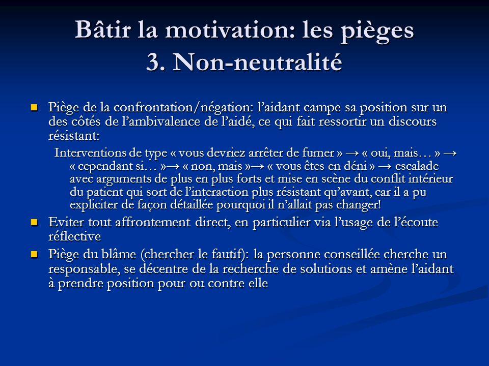 Bâtir la motivation: les pièges 3. Non-neutralité