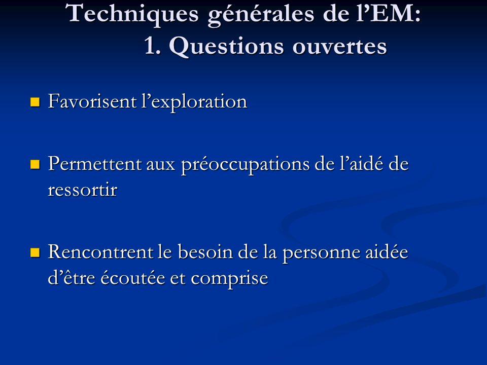 Techniques générales de l'EM: 1. Questions ouvertes