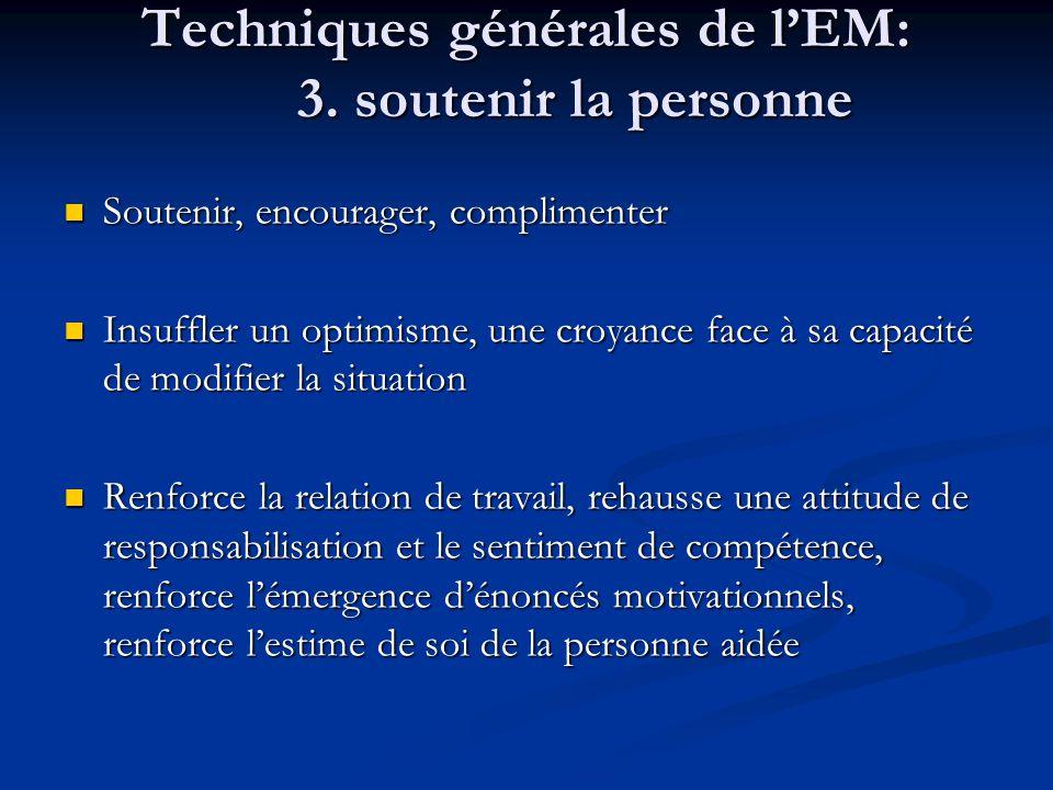 Techniques générales de l'EM: 3. soutenir la personne