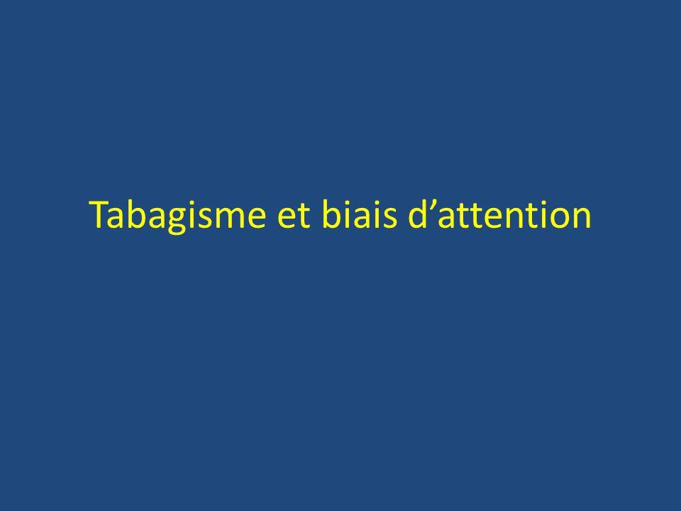 Tabagisme et biais d'attention