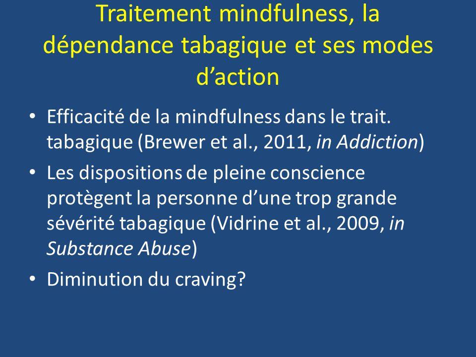 Traitement mindfulness, la dépendance tabagique et ses modes d'action