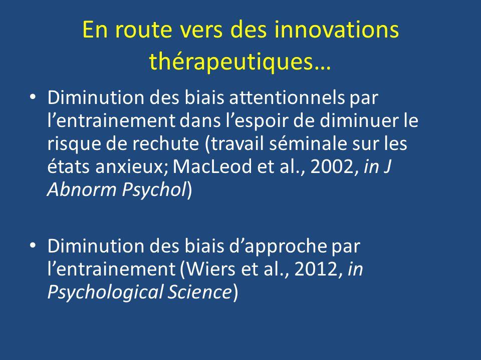 En route vers des innovations thérapeutiques…