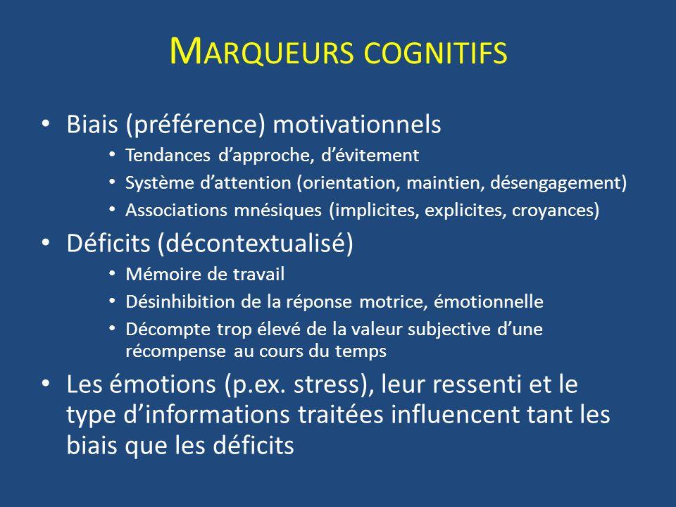 Marqueurs cognitifs Biais (préférence) motivationnels