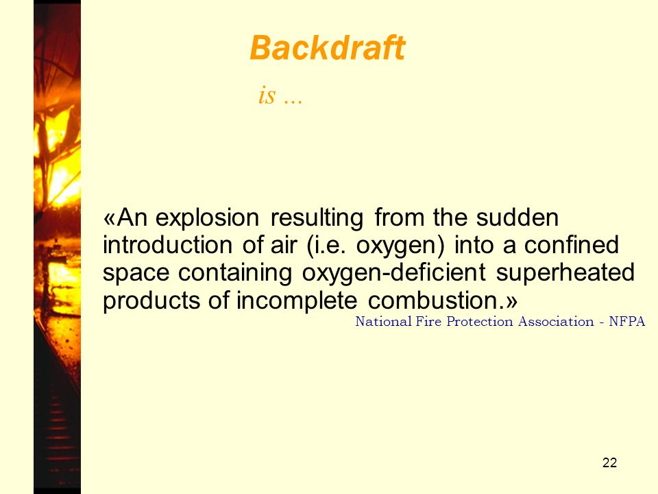 Backdraft is ...