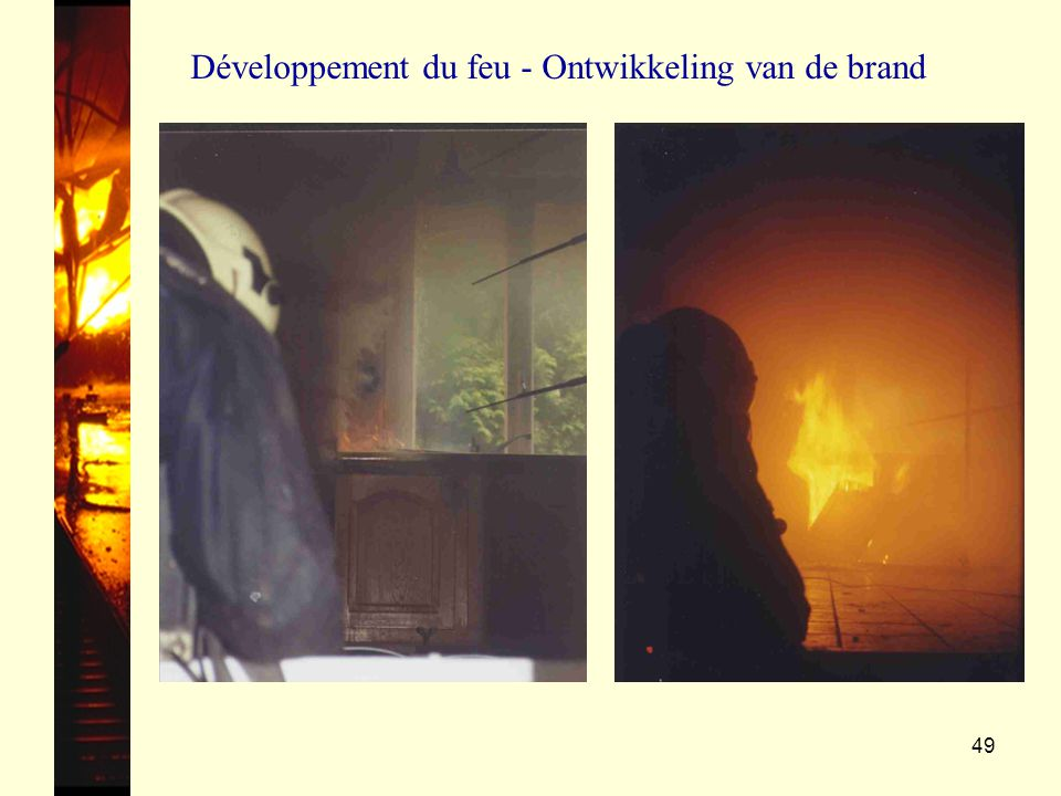 Développement du feu - Ontwikkeling van de brand