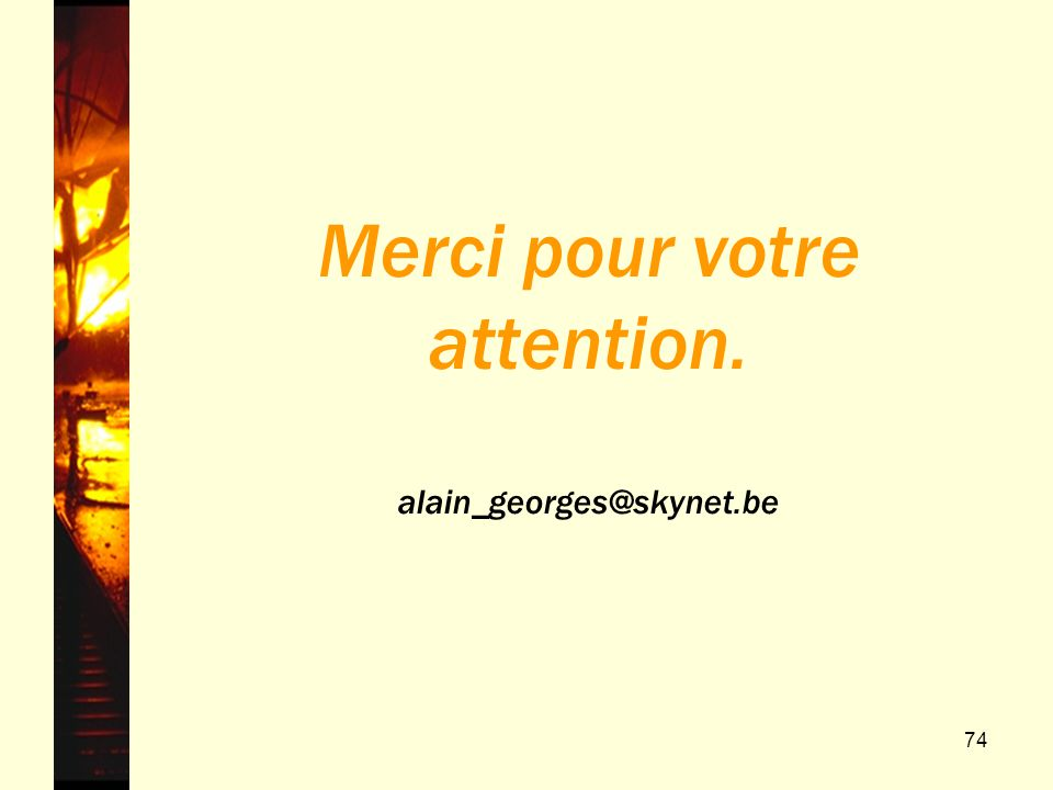 Merci pour votre attention. alain_georges@skynet.be