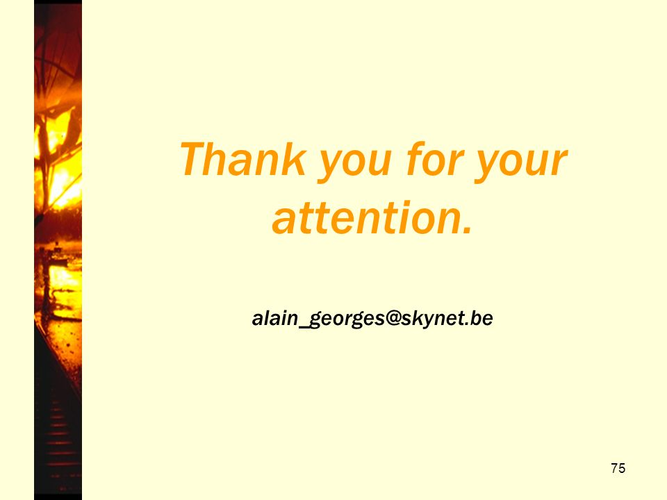 Thank you for your attention. alain_georges@skynet.be
