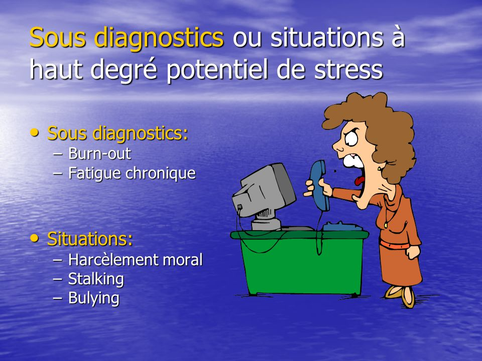 Sous diagnostics ou situations à haut degré potentiel de stress