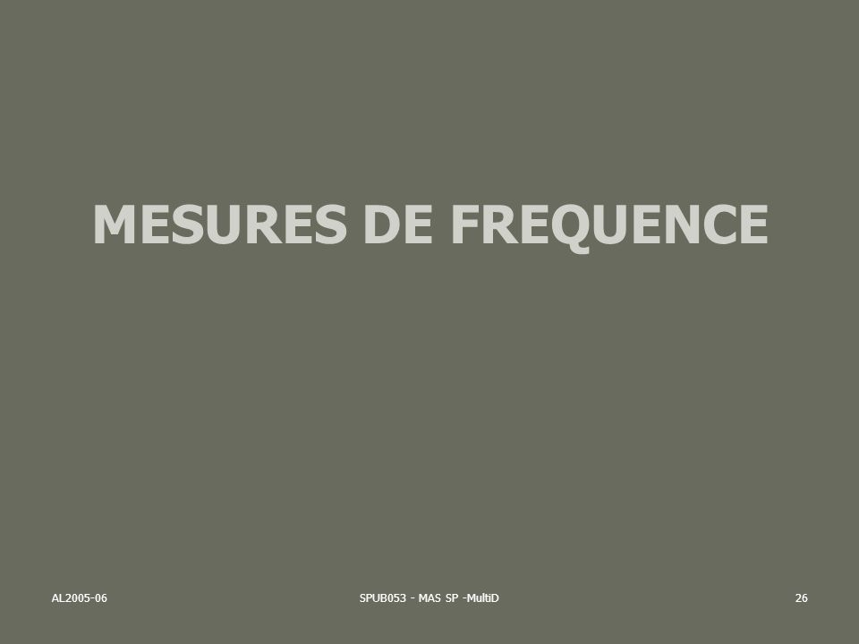 MESURES DE FREQUENCE AL2005-06 SPUB053 - MAS SP -MultiD