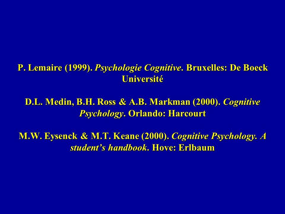 P. Lemaire (1999). Psychologie Cognitive
