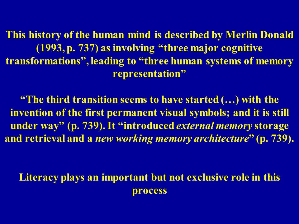 This history of the human mind is described by Merlin Donald (1993, p