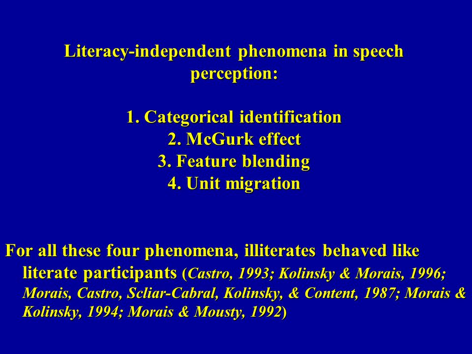 Literacy-independent phenomena in speech perception: 1