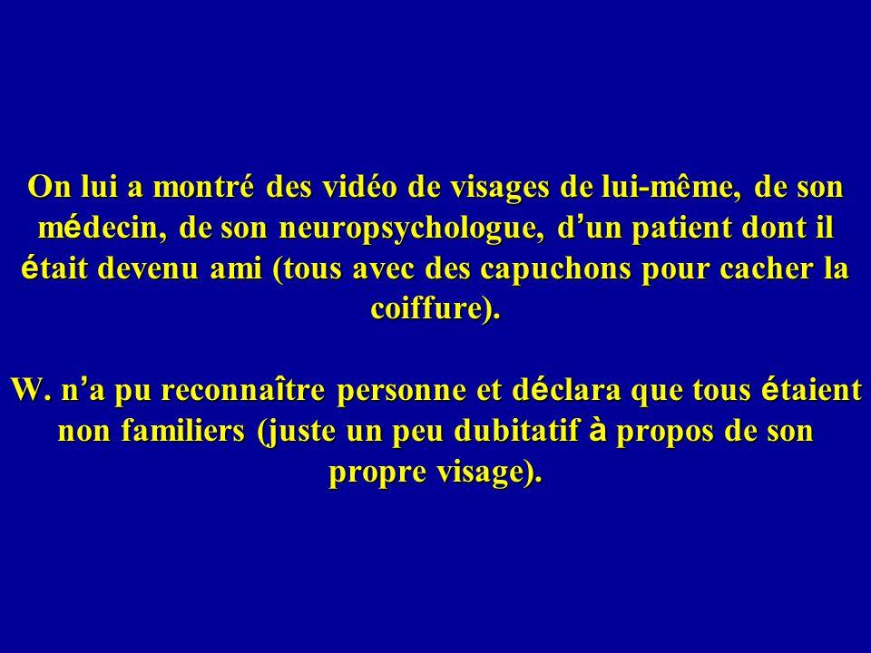 On lui a montré des vidéo de visages de lui-même, de son médecin, de son neuropsychologue, d'un patient dont il était devenu ami (tous avec des capuchons pour cacher la coiffure).
