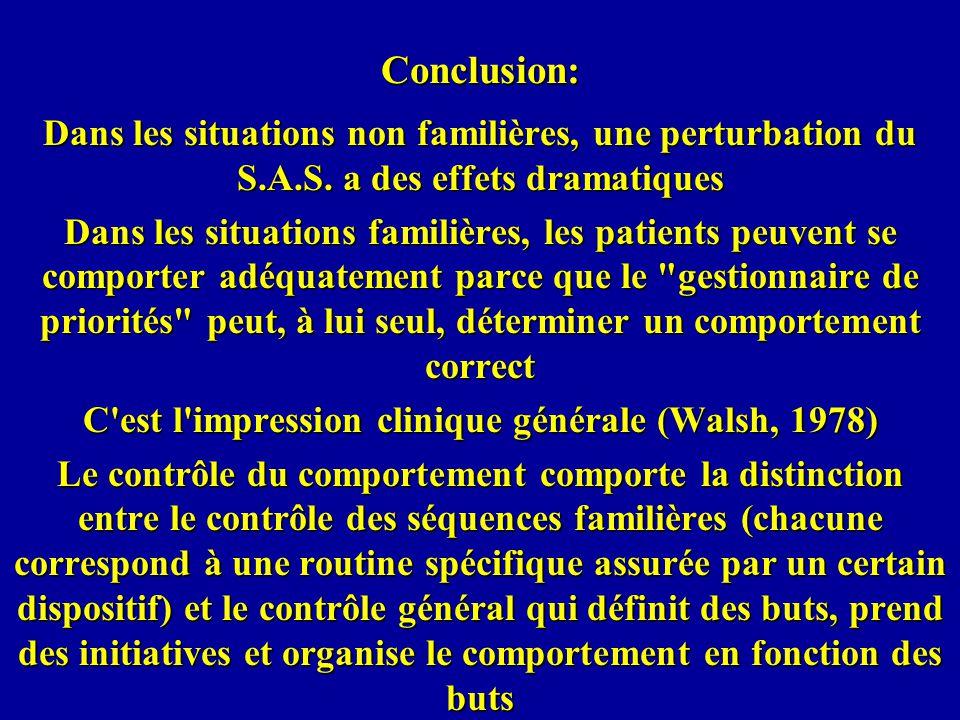 C est l impression clinique générale (Walsh, 1978)